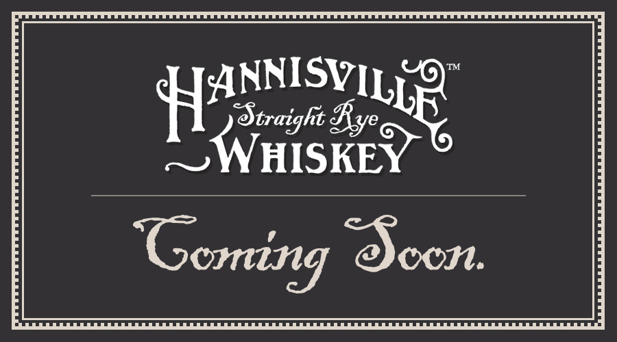 Hannisville Straight Rye Whiskey - Coming Soon